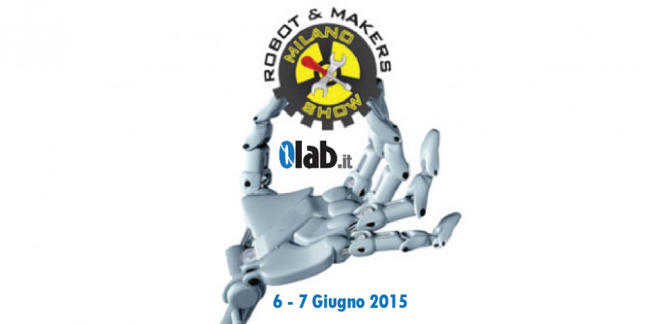Robot&Makers 2015 Arduino Stampa 3D Milano